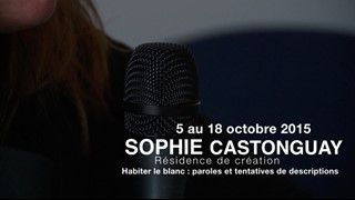 Sophie Castonguay | Habiter le blanc; parole et tentatives de descriptions