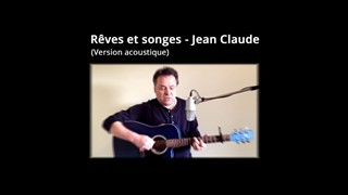 Rêves et songes (Version acoustique) - Jean Claude