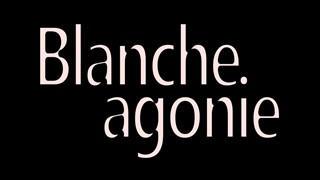 Blanche agonie - bande-annonce