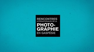 Gaspésie | Les Rencontres internationales de la photographie