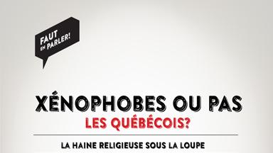 Xénophobes ou pas les Québécois?