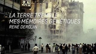 La terre tremble - Mes mémoires génétiques, René Derouin
