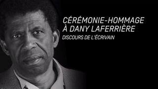 Cérémonie-hommage à Dany Laferrière - Discours de l'écrivain