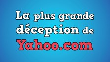 La plus grande déception de Yahoo. com