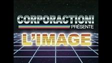Corporaction présente : L'image
