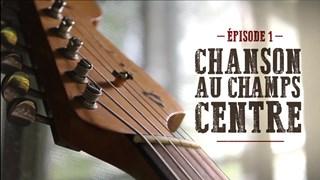 Épisode 1 - Chanson au champ centre