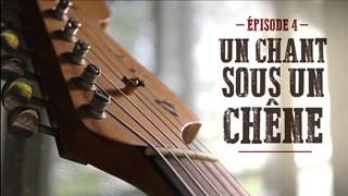 Épisode 4 – Un chant sous un chêne