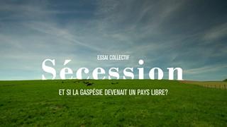 Sécession : Et si la Gaspésie devenait un pays libre?