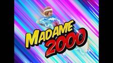 Madame 2000