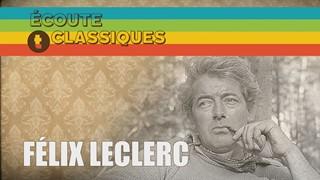 Écoute T'Classiques | Félix Leclerc