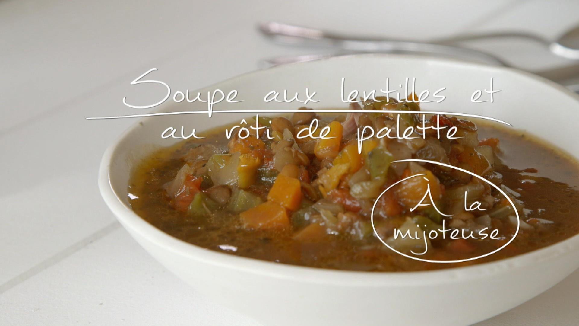Soupe aux lentilles et au r ti de palette la mijoteuse - Cuisine a la mijoteuse ...
