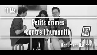 Petits crimes contre l'humanité au Festival Vue sur la Relève 2017
