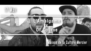 L'Amalgame x Of Course - Festival Vue sur la Relève 2017